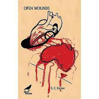Open Wounds by S. C. Farrow - 9786197458411 Book