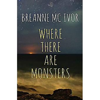Where There Are Monsters by Breanne McIvor - 9781845234362 Book