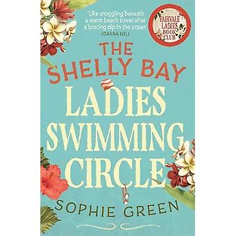 The Shelly Bay Ladies Swimming Circle by Sophie Green - 9780751578232