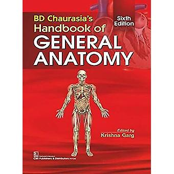 BD Chaurasia's Handbook of General Anatomy by Krishna Garg - 97881941