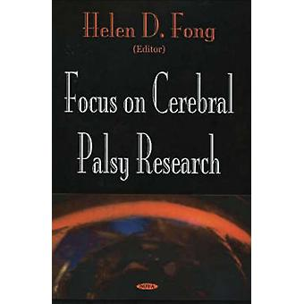 Focus on Cerebral Palsy Research by Edited by Helen D Fong