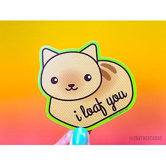 I Loaf You - Cute Cat Vinyl Sticker