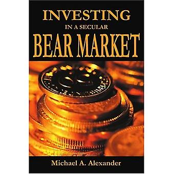 Investing in a Secular Bear Market