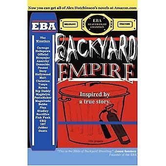 Backyard Empire: Inspired by a True Story