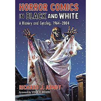 Horror Comics in Black and White by Richard J. Arndt