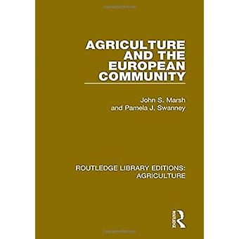 Agriculture and the European Community by John S. MarshPamela J. Swanney