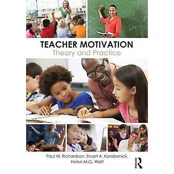 Teacher Motivation by Paul W Richardson
