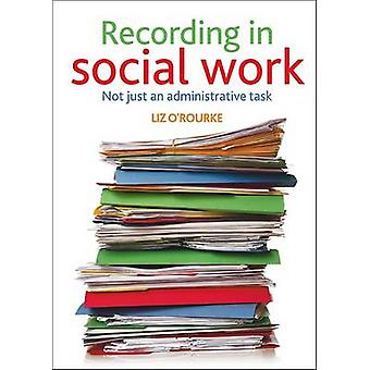Recording in social work Not Just an Administrative Task