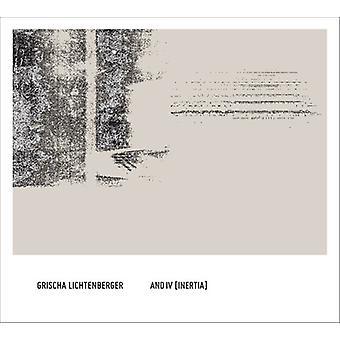 Grischa Lichtenberger - And IV (Inertia) [CD] USA import
