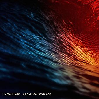 Jason Sharp - A Boat Upon Its Blood [CD] USA import