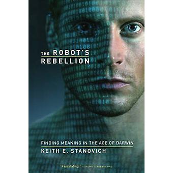 The Robot's Rebellion - Finding Meaning in the Age of Darwin (New edit