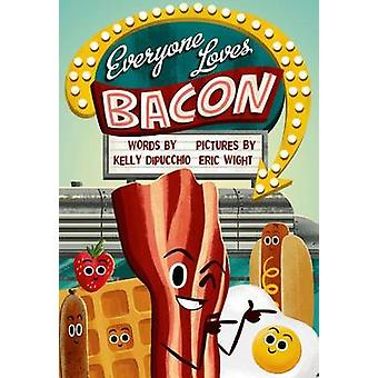 Everyone Loves Bacon by Kelly DiPucchio - 9780374300524 Book