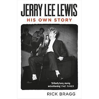 Jerry Lee Lewis - su historia (principal) por Rick Bragg - 9780857861597 B