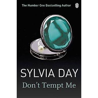 Don't Tempt Me by Sylvia Day - 9781405912297 Book