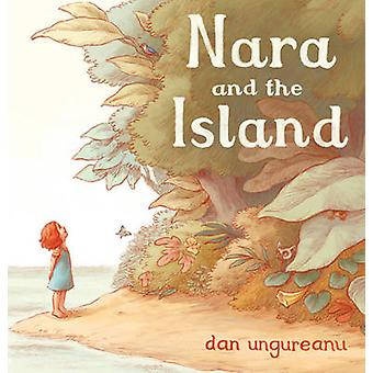 Nara and the Island by Dan Ungureanu - 9781783445356 Book