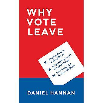 Miksi äänestää jättää esittäjä(t): Daniel Hannan - 9781784977108 kirja