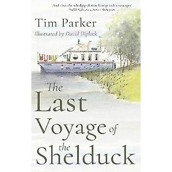 The Last Voyage of the Shelduck by Tim Parker - 9781785893674 Book