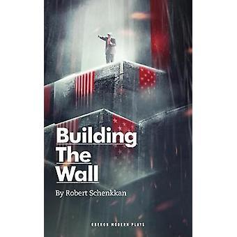 Bygga muren av Robert Schenkkan - 9781786824899 bok