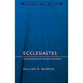 Ecclesiastes - de Filippenzen van het Oude Testament door William D Barri