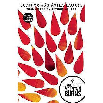 By Night the Mountain Burns by Juan-Tomas Avila Laurel - Jethro Souta