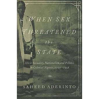 Quando o sexo ameaçado o nacionalismo de estado - sexualidade ilícita - - e
