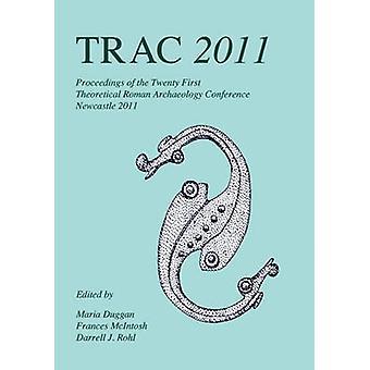 TRAC - målet av den tjugoförsta årliga teoretiska Roman Archae