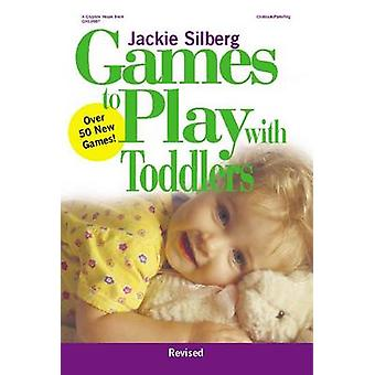 Games to Play with Toddlers (2nd Revised edition) by Jackie Silberg -