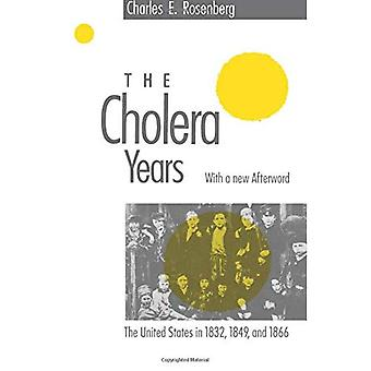 The Cholera Years: United States in the Years 1832, 1849 and 1866
