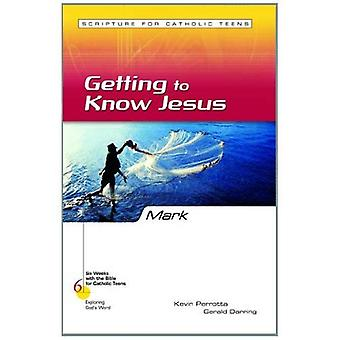 Mark: Getting to Know Jesus (Six Weeks with the Bible for Catholic Teens)
