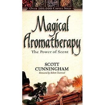 Magique d'aromathérapie: Le pouvoir du parfum (de Llewellyn New Age)