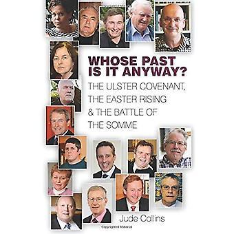 Deren Vergangenheit gibt es trotzdem?: The Easter Rising, Ulster Covenant & die Schlacht an der Somme