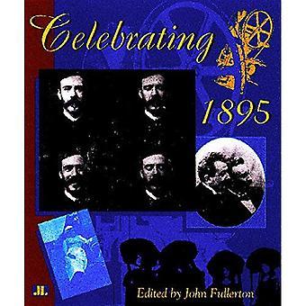 Celebrating 1895 : The Centenary of Cinema