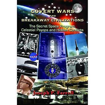 Guerres secrètes et civilisations échappées: Le programme spatial Secret, Psyops céleste et conflits cachés