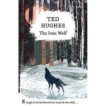 The Iron Wolf: Collected Animal Poems Vol 1