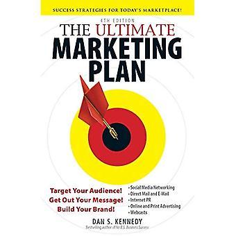 Das ultimative Marketing-Plan: Ihre Zielgruppe! Ihre Nachricht raus! Bauen Sie Ihre Marke!