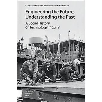 Engineering the Future - Understanding the Past - A Social History of