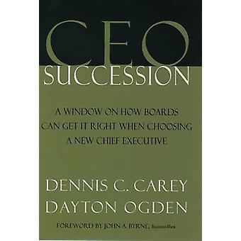 CEO Succession by Carey & Dennis C.