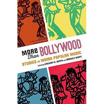 More Than Bollywood Studies in Indian Popular Music by Booth & Gregory D.