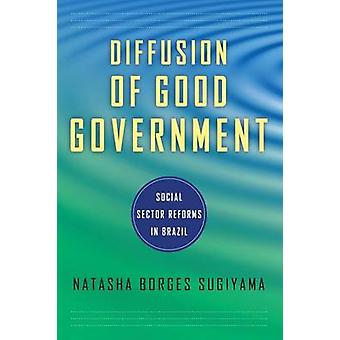 Diffusion of Good Government Social Sector Reforms in Brazil by Sugiyama & Natasha Borges