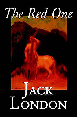 The Red One by Jack London Fiction Classics Action  Adventure by London & Jack