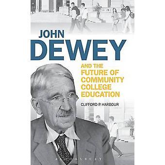 John Dewey et l'avenir de l'enseignement collégial par Clifford P. Harbour