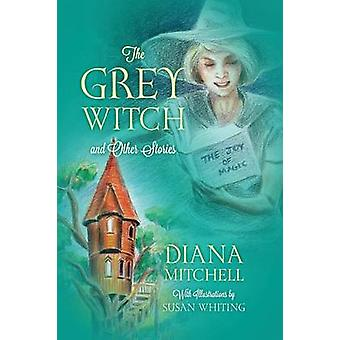 The Grey Witch And Other Stories by Mitchell & Diana
