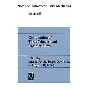 Cálculo tridimensional complejo de flujos de actas de la Conferencia IMACSCOST en dinámica de fluidos computacional Lausana septiembre 1315 1995 por Deville y Michel O.