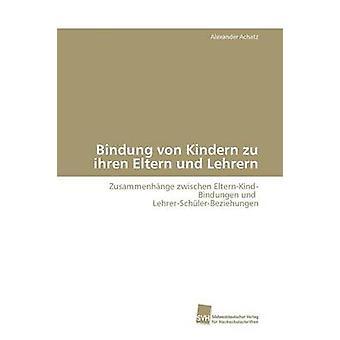 Bindung von Kindern zu ihren Eltern und Lehrern by Achatz Alexander