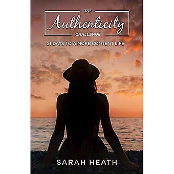 Le défi de l'authenticité: 21 jours pour une vie plus Content (authenticité Challenge)
