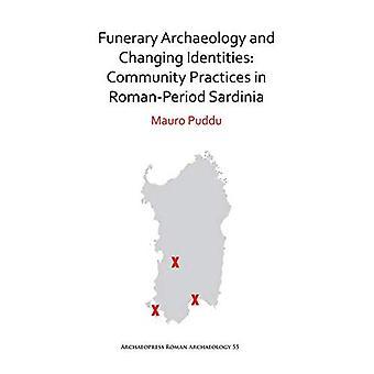 Begravningsurnor arkeologi och ändra identiteter: gemenskapens praxis i romartiden Sardinien