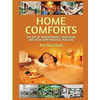 Home Comforts: The Art of Transforming Your Home Into� Your Own Personal Paradise� (Home Comforts Experience Decorating and)