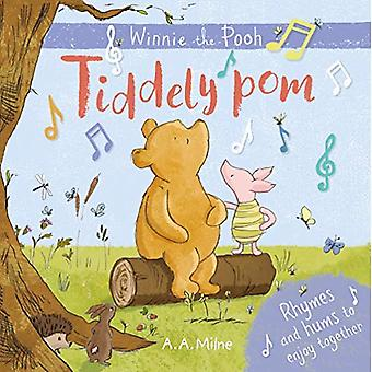 Winnie-the-Pooh: Tiddely pom: Rhymes and hums to enjoy together [Board book]