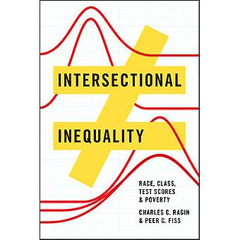 Intersectional Inequality - Race - Class - Test Scores - and Poverty b
