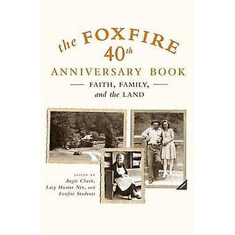 Foxfire 40Th Anniversary Bk by Foxfire Fund - 9780307275516 Book